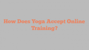How Does Yoga Accept Online Training?