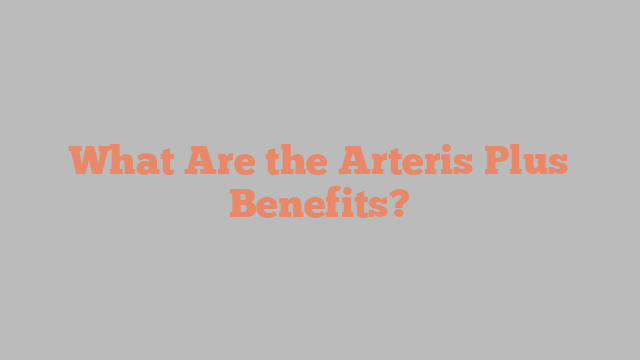What Are the Arteris Plus Benefits?